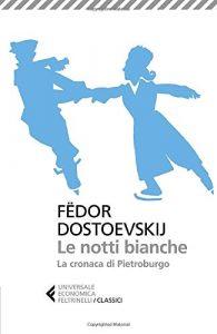 Le notti bianche di Fëdor Dostoevskij
