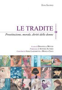 Le tradite. Prostituzione, morale, diritti delle donne