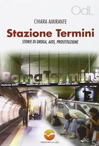 Stazione Termini. Storie di droga, AIDS, prostituzione
