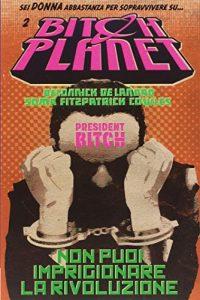 Bitch Planet (Vol. 2) di Kelly Sue DeConnick e Valentine Leandro