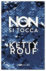 Non si tocca di Ketty Rouf