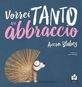 Vorrei tanto un abbraccio di Aaron Blabey