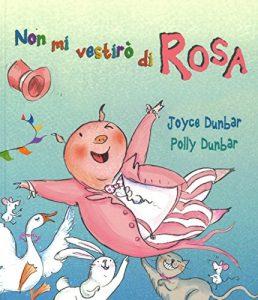 Non mi vestirò di rosa di Joyce e Polly Dunbar