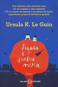 Agata e pietra nera di Ursula K. Le Guin