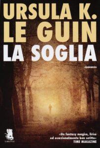 La soglia di Ursula K. Le Guin
