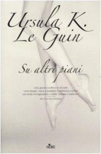 Su altri piani di Ursula K. Le Guin