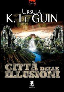 Città delle illusioni di Ursula K. Le Guin