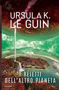 I reietti dell'altro pianeta di Ursula K. Le Guin