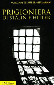 Prigioniera di Stalin e Hitler di Margarete Buber-Neumann