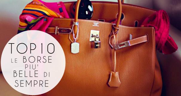 2cd8d17351 TOP 10: Le 10 borse più belle e amate di sempre! [FOTO GALLERY]