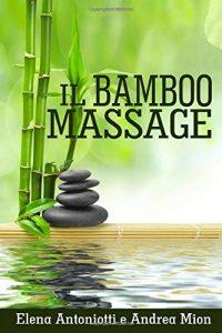 Il Bamboo Massage di Elena Antoniotti e Andrea Mion